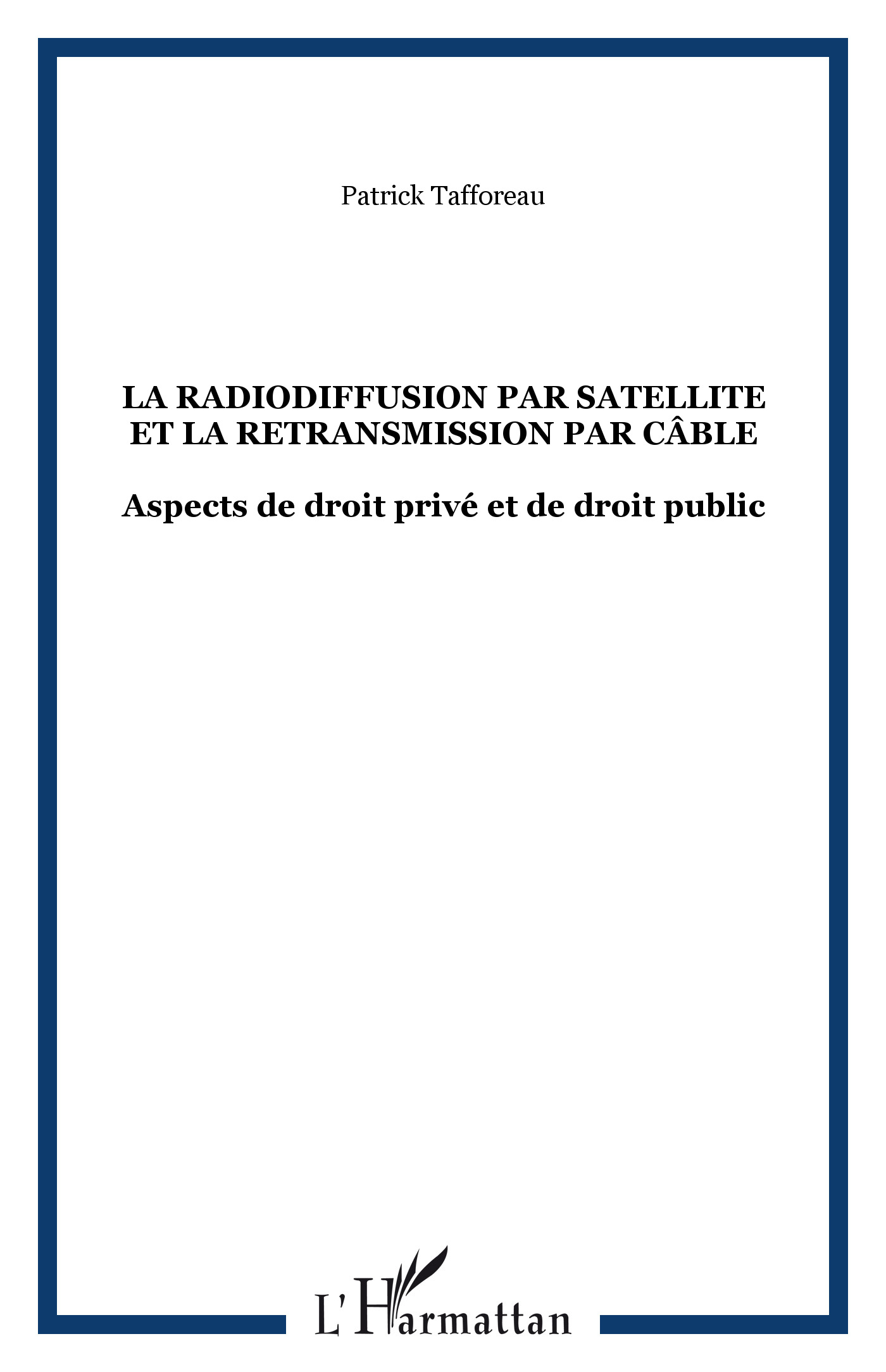 LA RADIODIFFUSION PAR SATELLITE ET LA RETRANSMISSION PAR CÂBLE