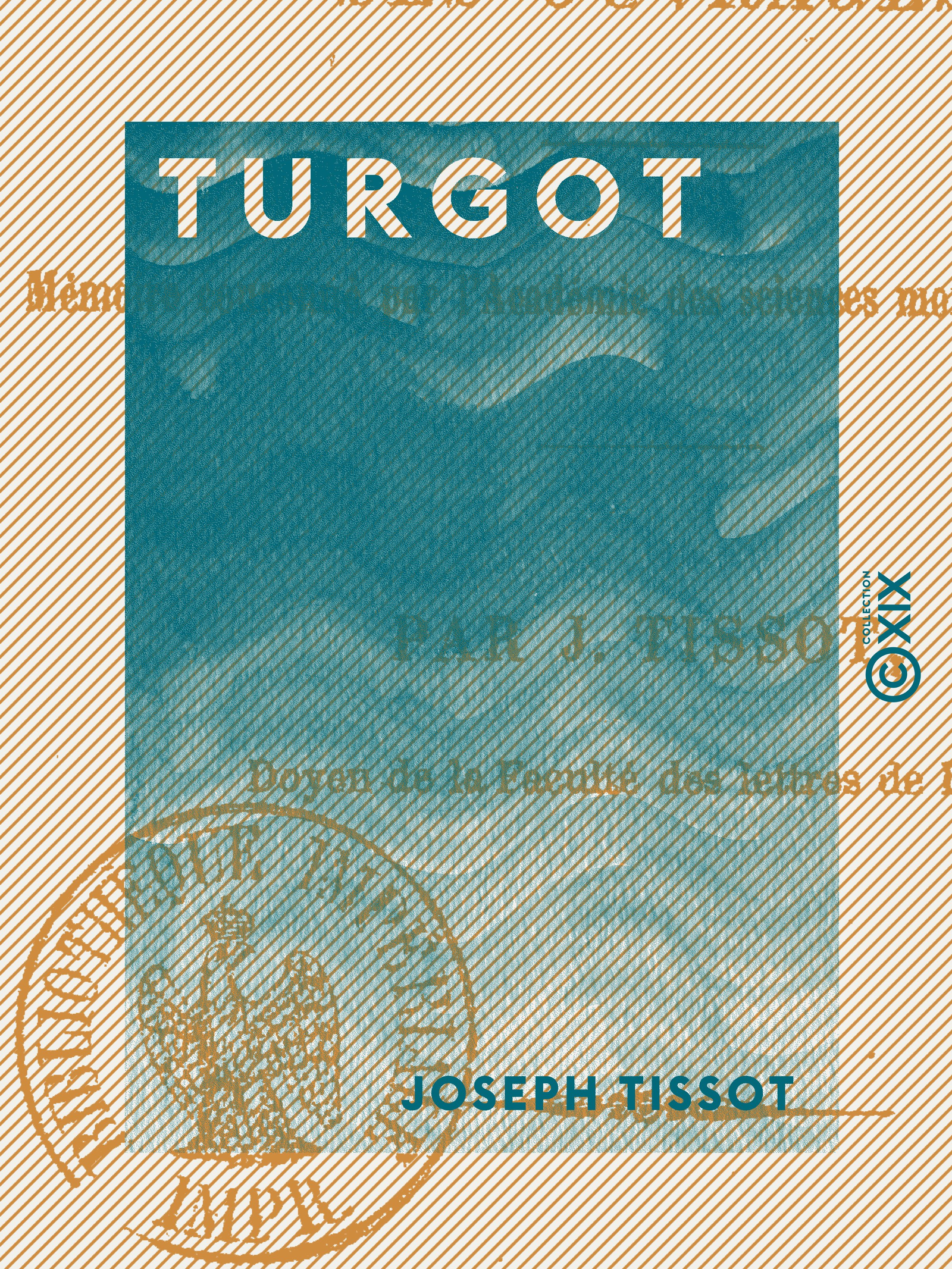 Turgot - Sa vie, son administration, ses ouvrages