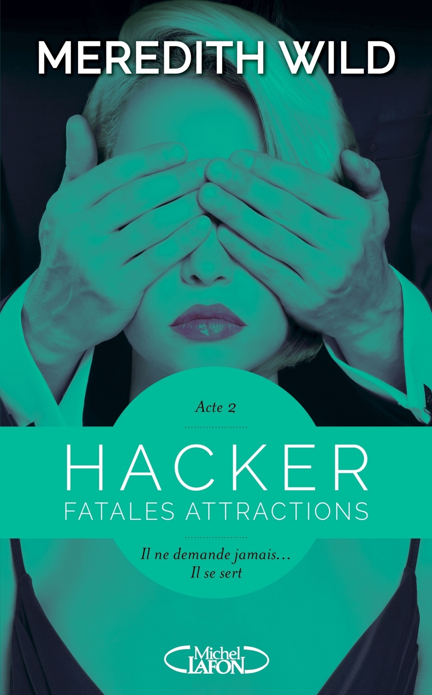 Hacker - Acte 2 Fatales attractions