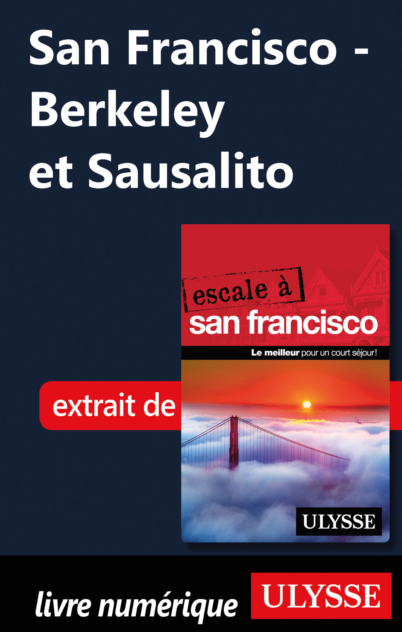 San Francisco - Berkeley et Sausalito
