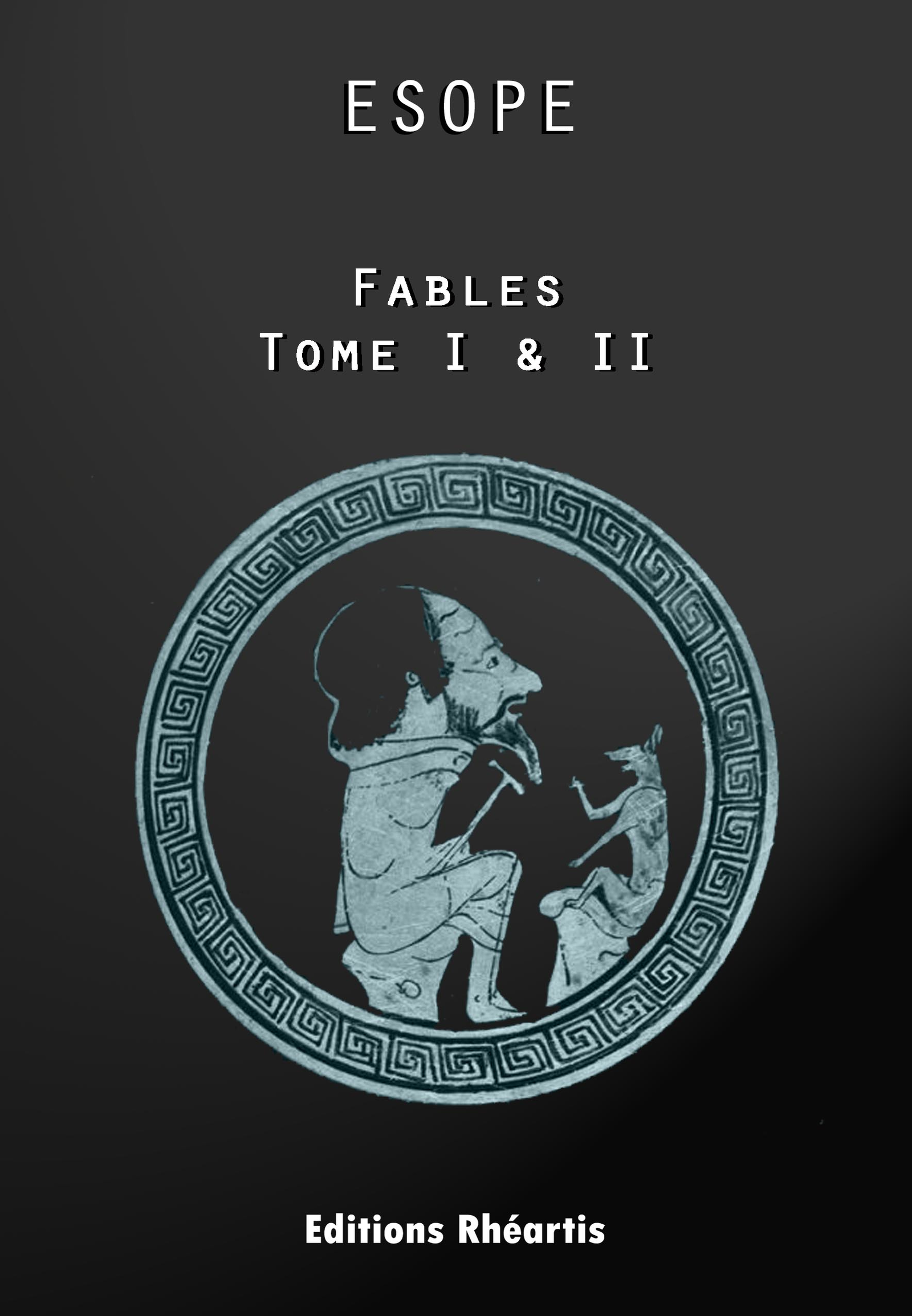 Esope - Fables - Oeuvres Complètes Tome I & II