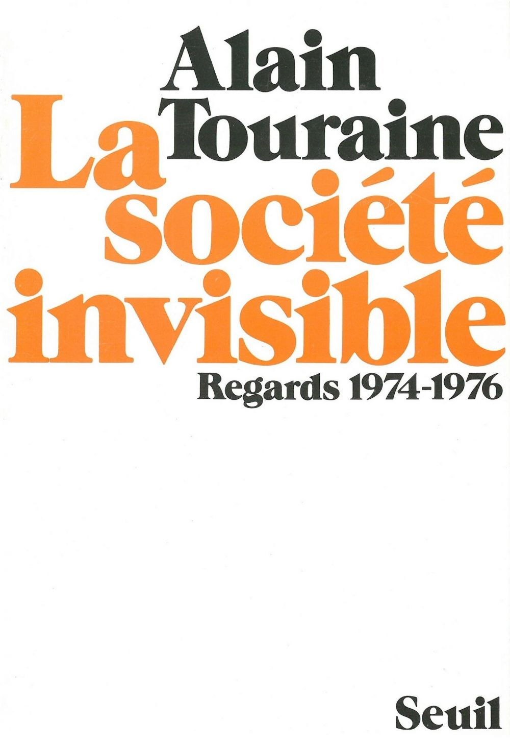 La Société invisible. Regards (1974-1976)