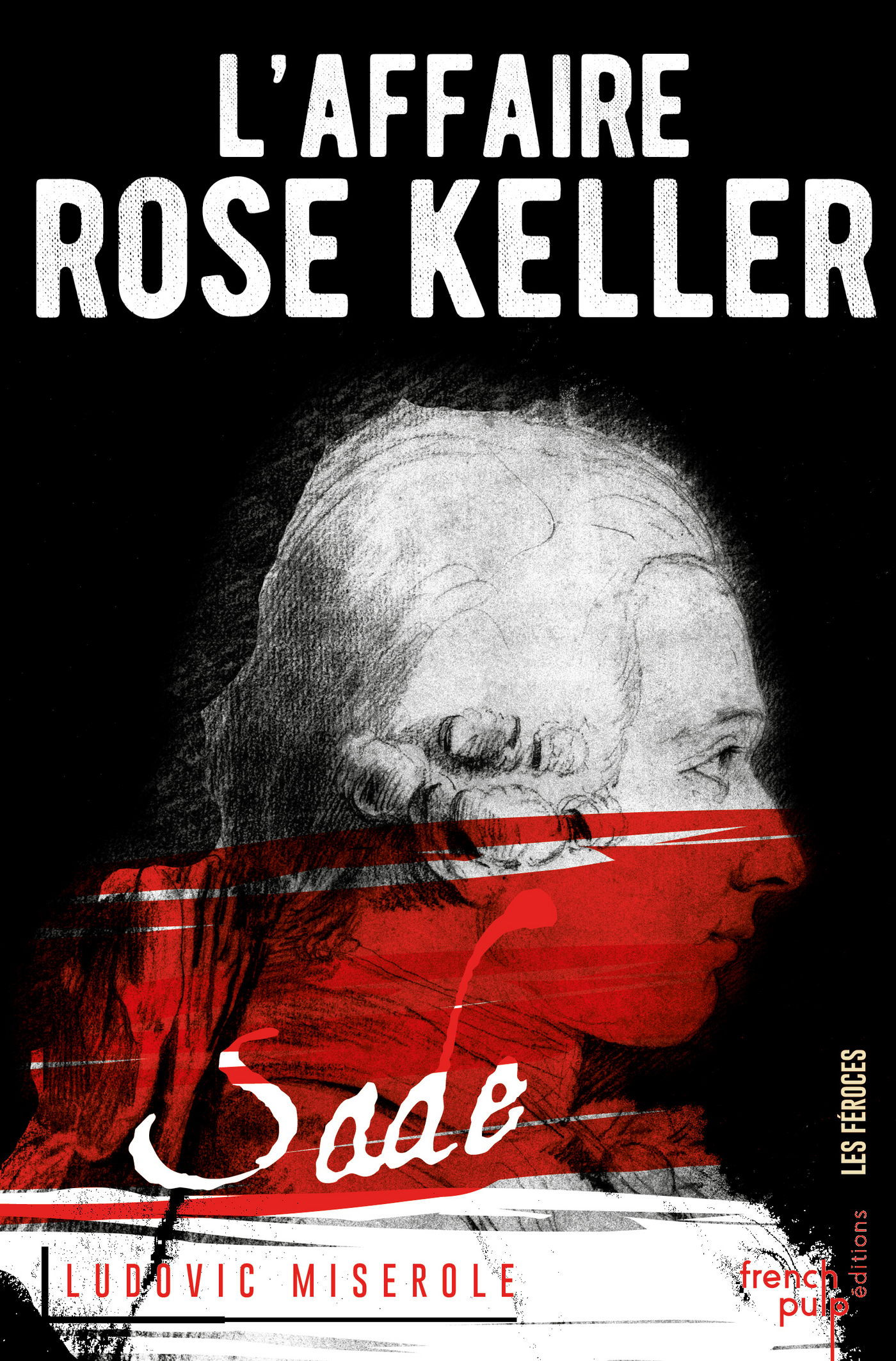 L'affaire Rose Keller - Les crimes du marquis de Sade - tome 1