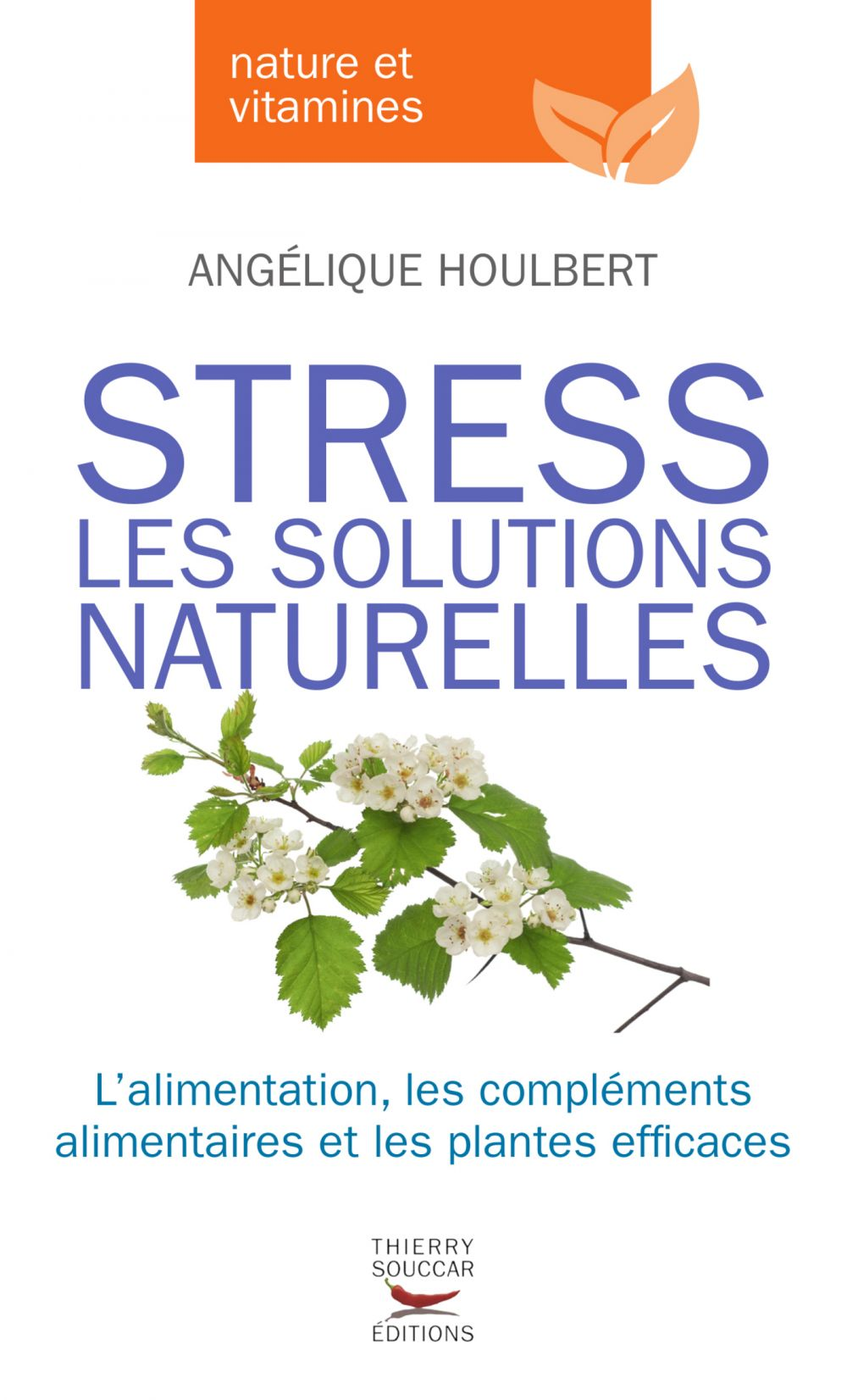 Stress, les solutions naturelles. L'alimentation,
