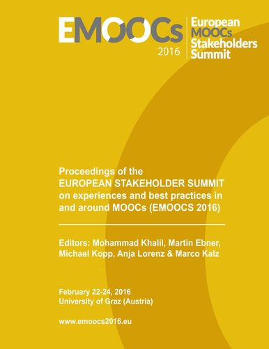 Proceedings of the European Stakeholder Summit on experiences and best practices in and around MOOCs (EMOOCS 2016)