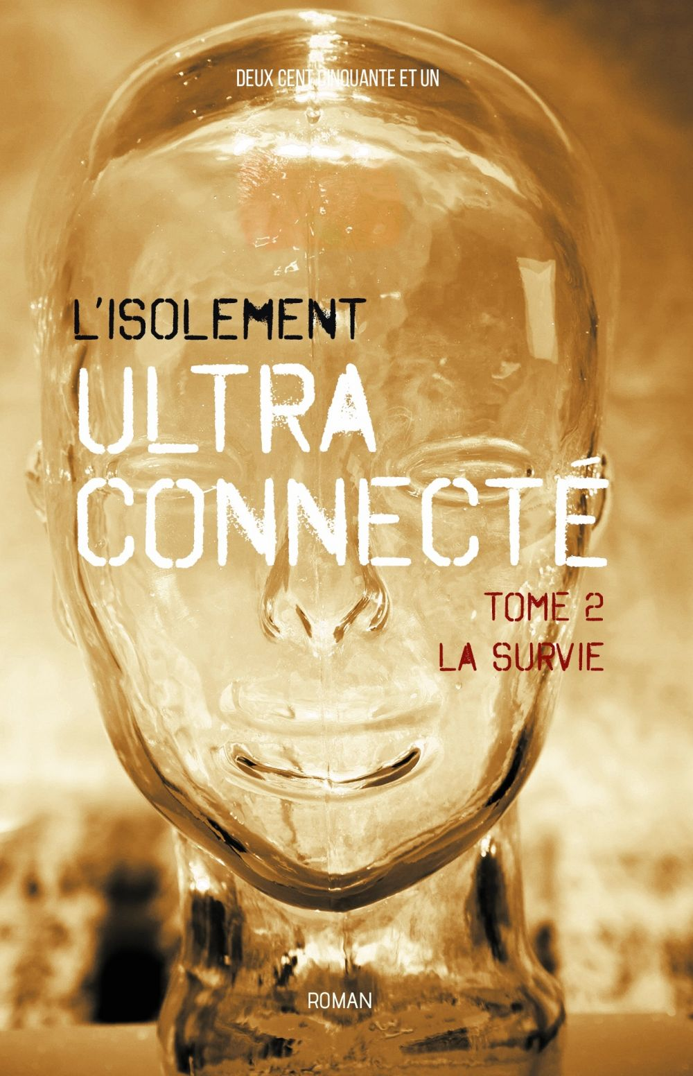 L'Isolement Ultra Connecté