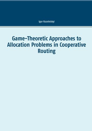 Game-Theoretic Approaches to Allocation Problems in Cooperative Routing