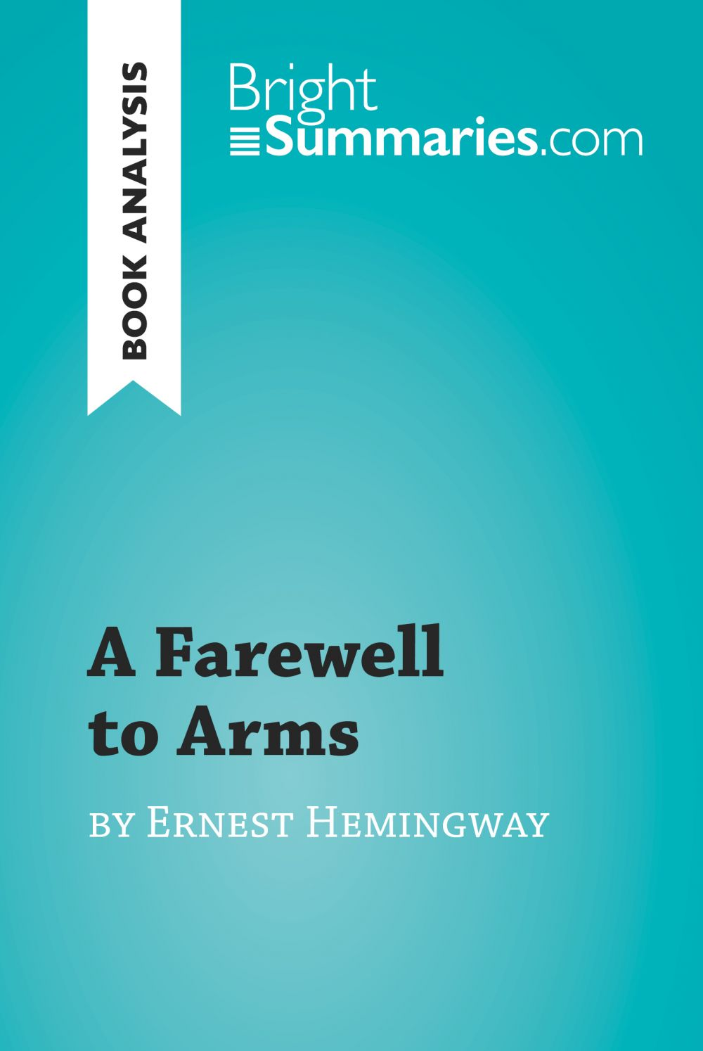A Farewell to Arms by Ernest Hemingway (Book Analysis)