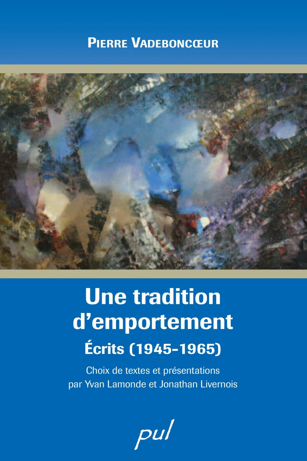 Une tradition d'emportement