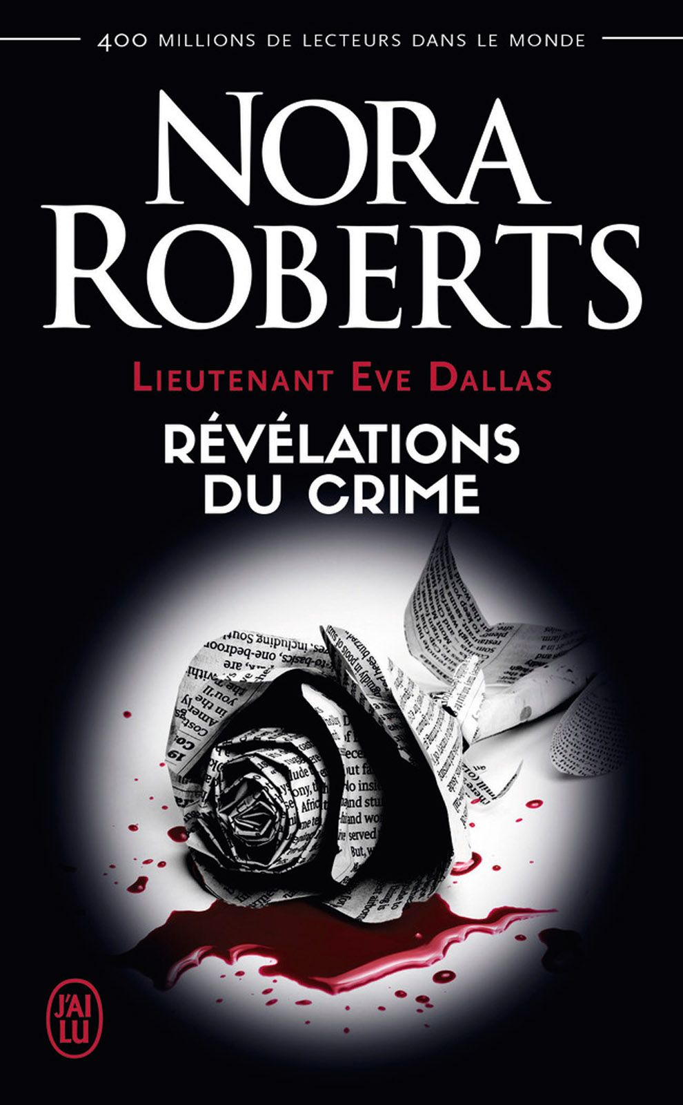 Lieutenant Eve Dallas (Tome 45) - Révélations du crime