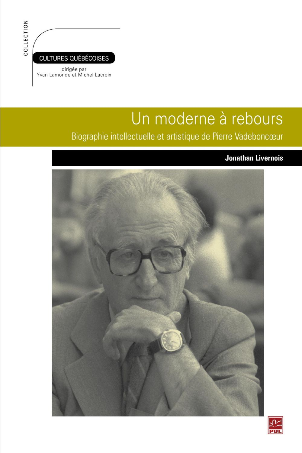 Un moderne à rebours : Biographie intellectuelle et ...