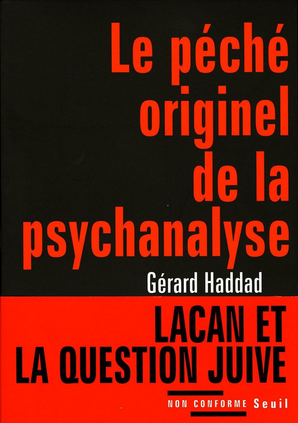Le Péché originel de la psychanalyse - Lacan et la question juive