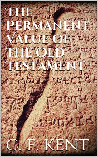 The Permanent Value of the Old Testament