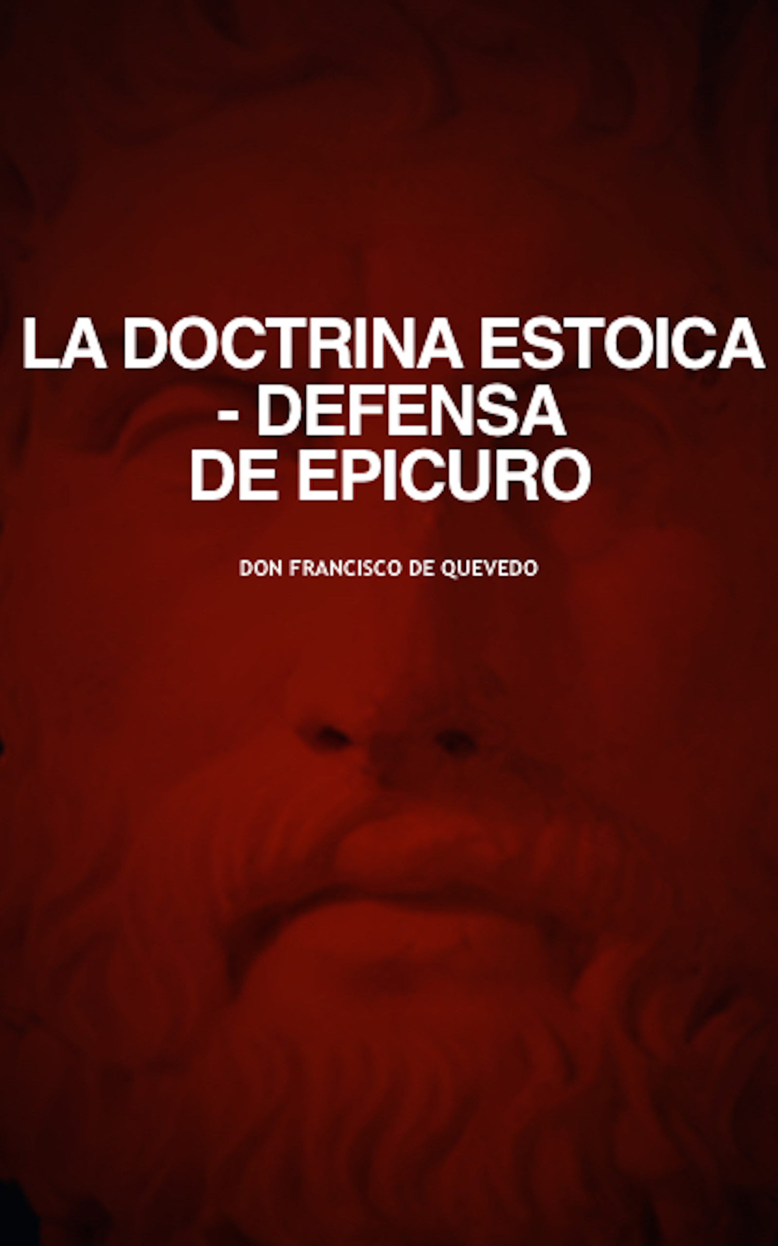 La Doctrina Estoica. Defensa de Epicuro