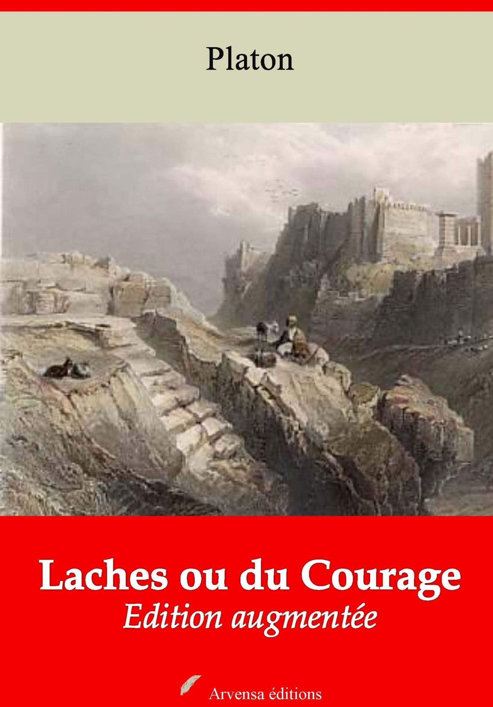 Laches ou du Courage – suivi d'annexes