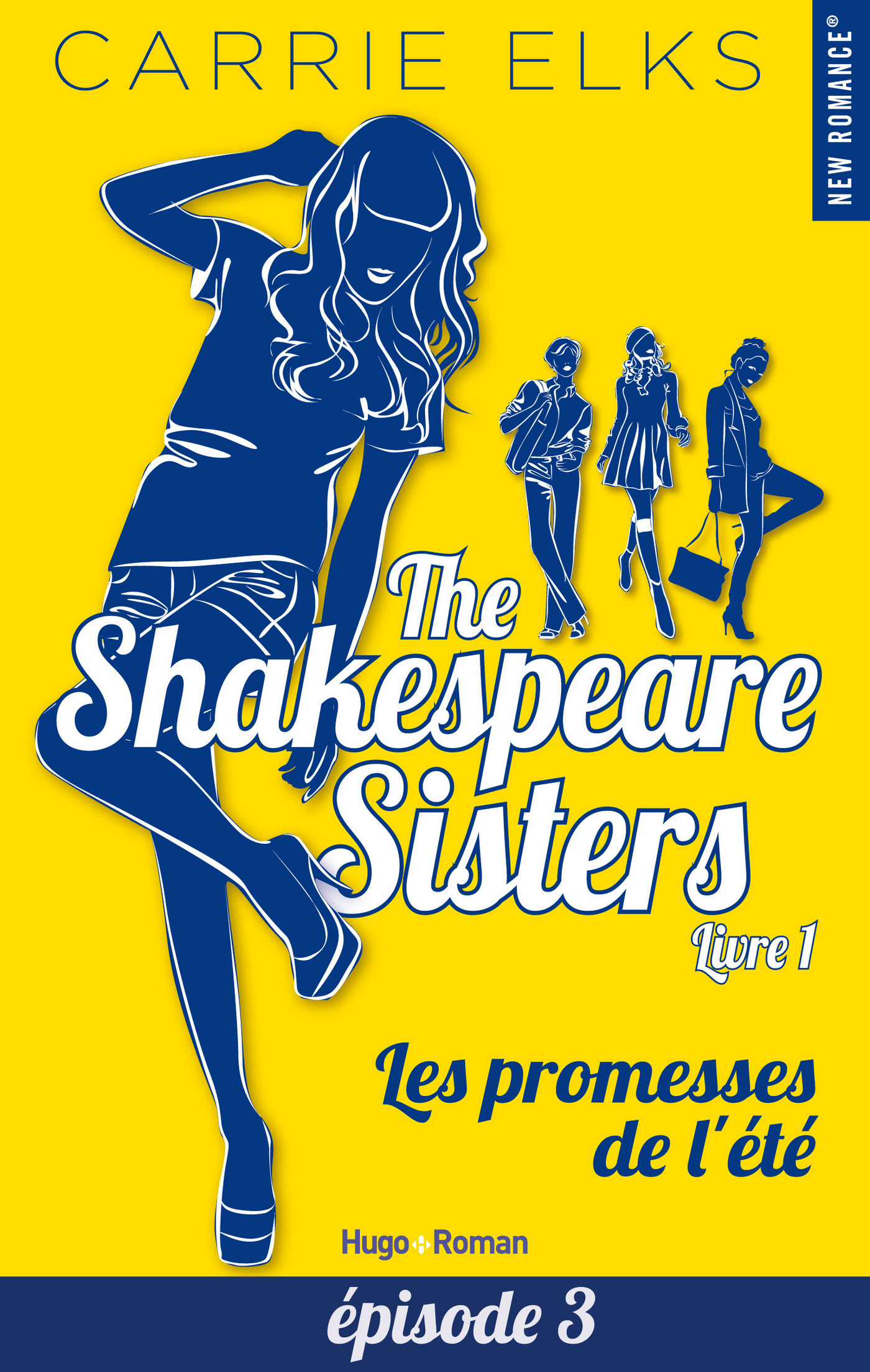 The Shakespeare sisters - tome 1 Les promesses de l'été Episode 3