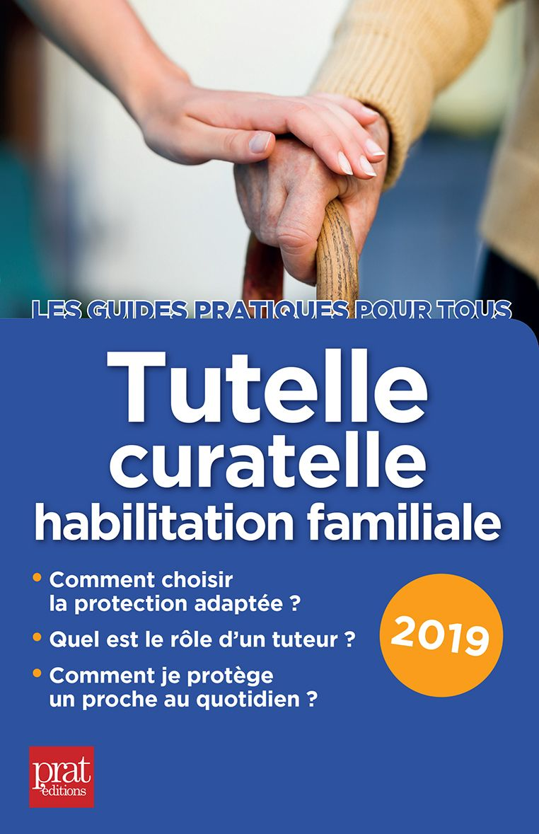 Tutelle, curatelle, habilitation familiale 2019