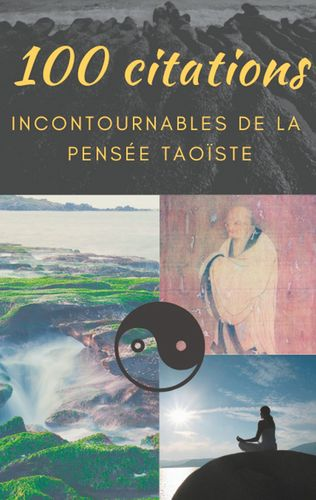 100 citations incontournables de la pensée taoïste
