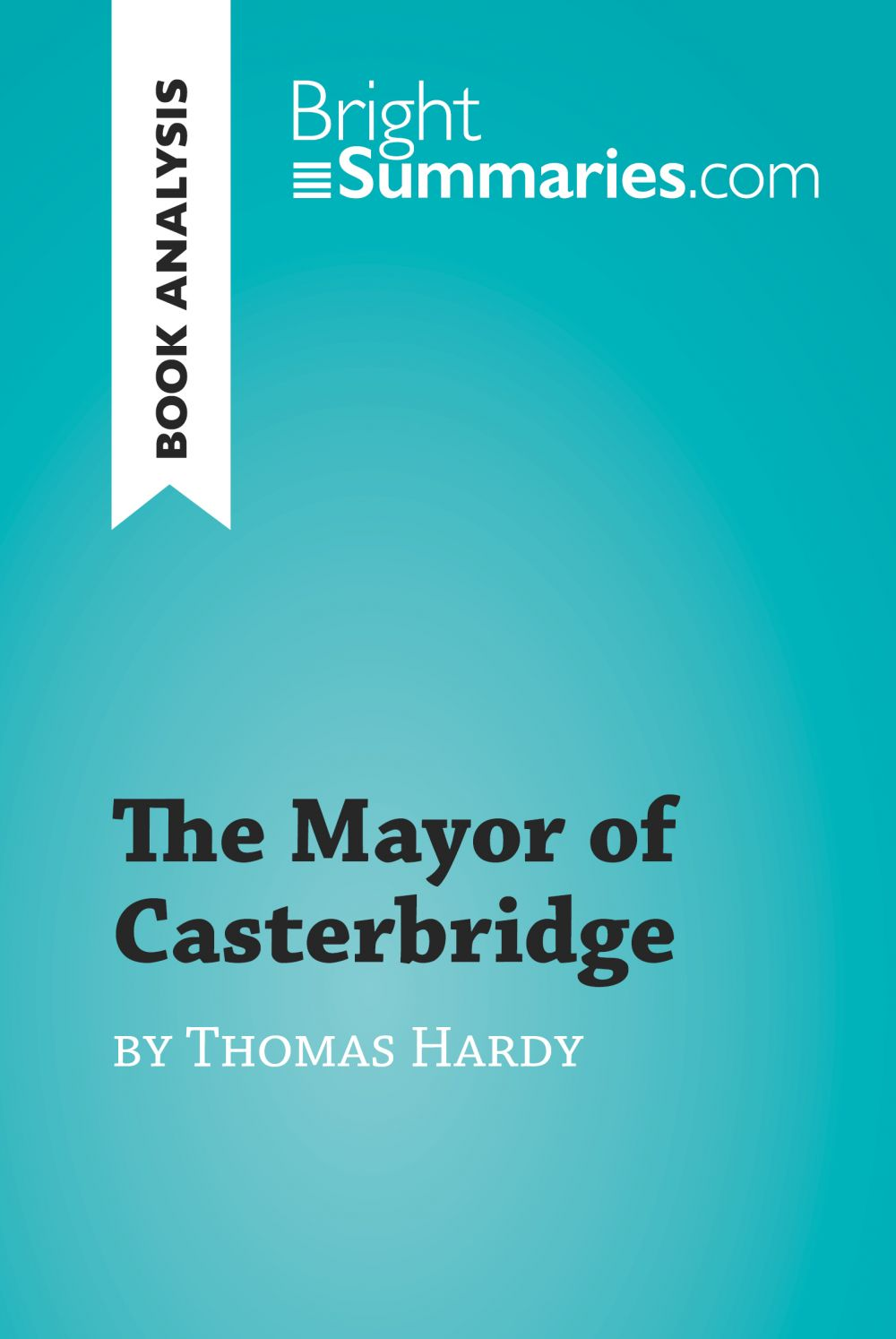 The Mayor of Casterbridge by Thomas Hardy (Book Analysis)