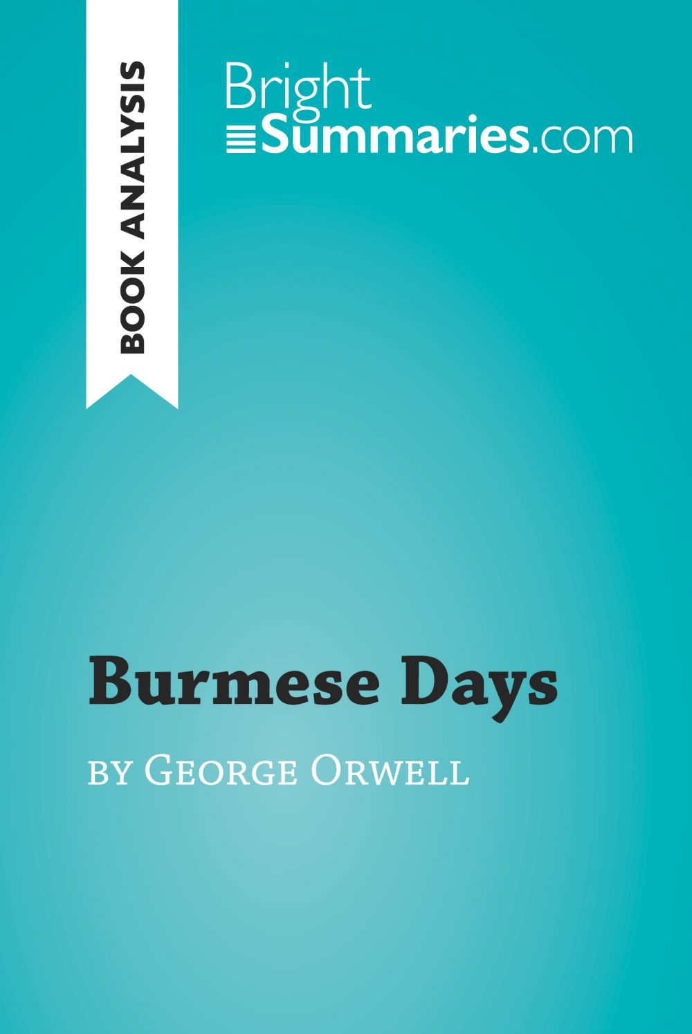 Burmese Days by George Orwell (Book Analysis)