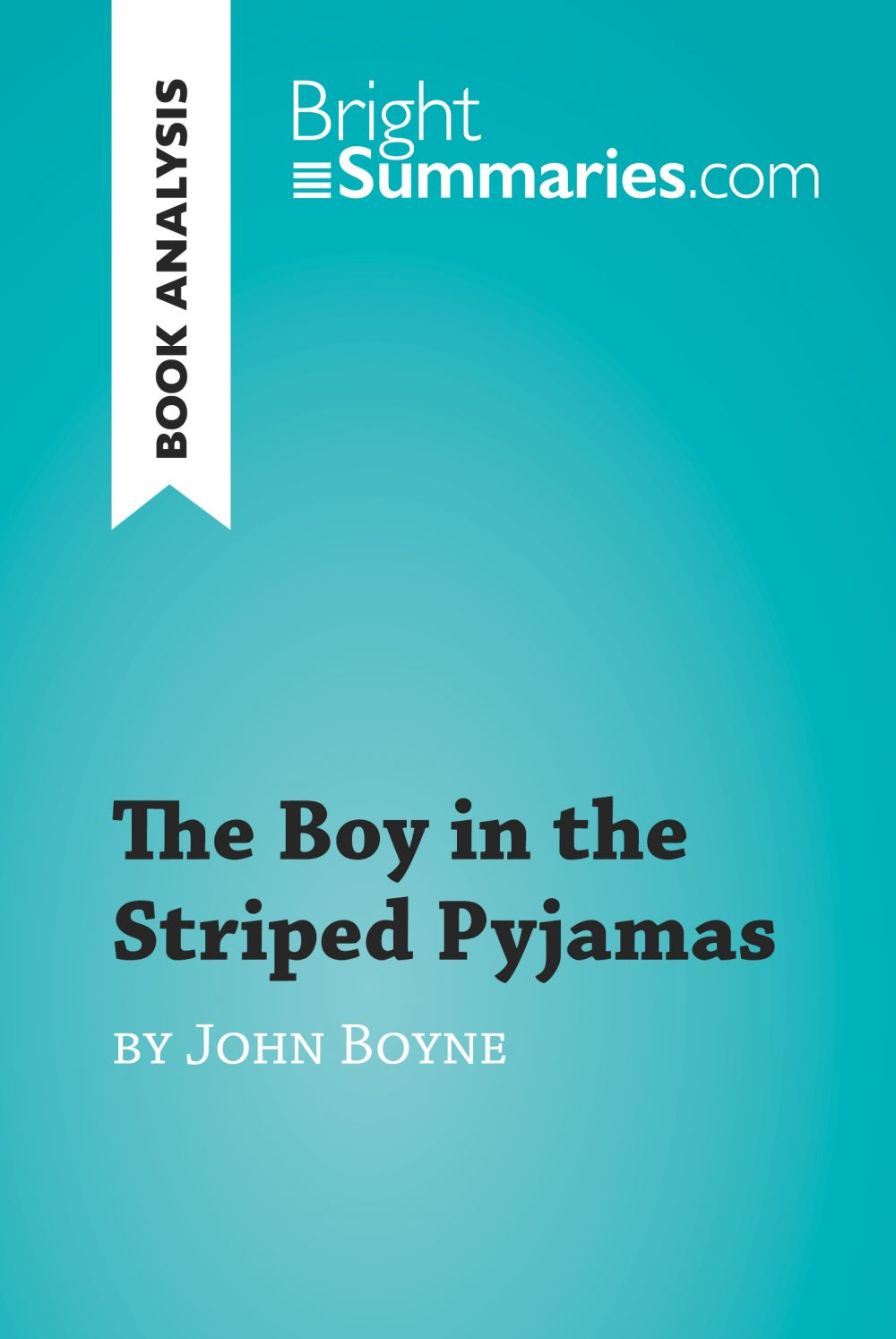 The Boy in the Striped Pyjamas by John Boyne (Book Analysis)