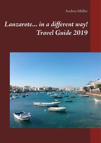 Lanzarote... in a different way! Travel Guide 2019