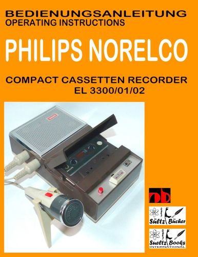 Compact Cassetten Recorder Bedienungsanleitung PHILIPS NORELCO EL 3300/01/02 Operating instructions by SUELTZ BUECHER