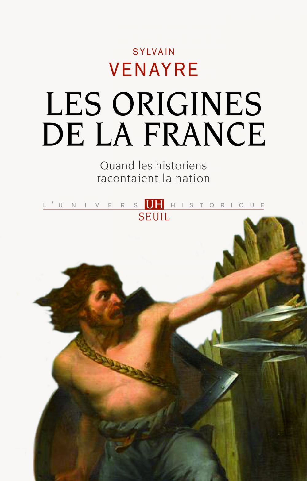 Les origines de la France - Quand les historiens racontaient la nation