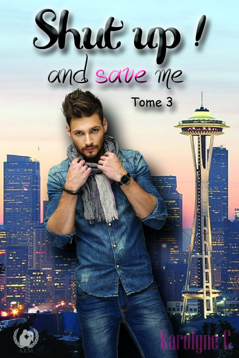 Shut up ! And save me - Tome 3