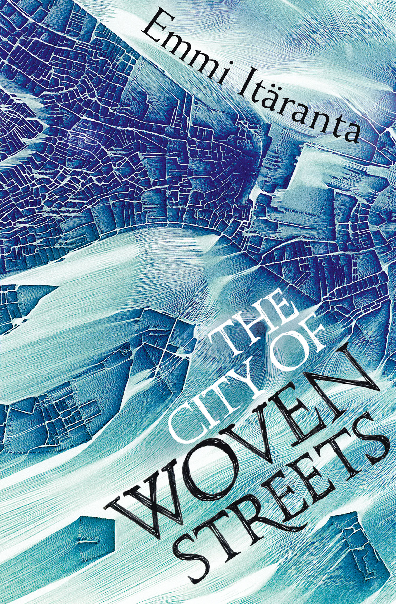 The City of Woven Streets