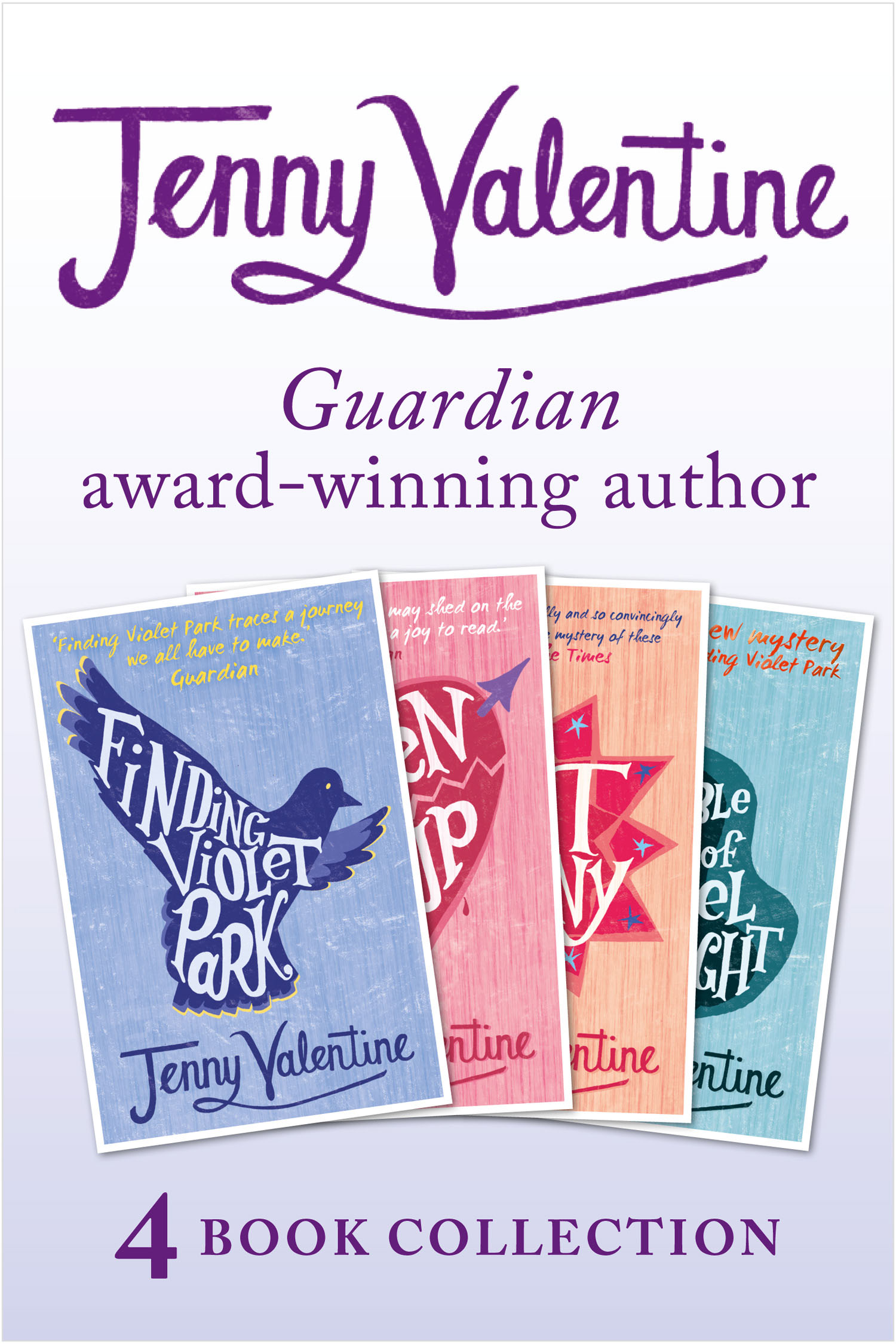 Jenny Valentine - 4 Book Award-winning Collection (Finding Violet Park, Broken Soup, The Ant Colony, The Double Life of Cassiel Roadnight)