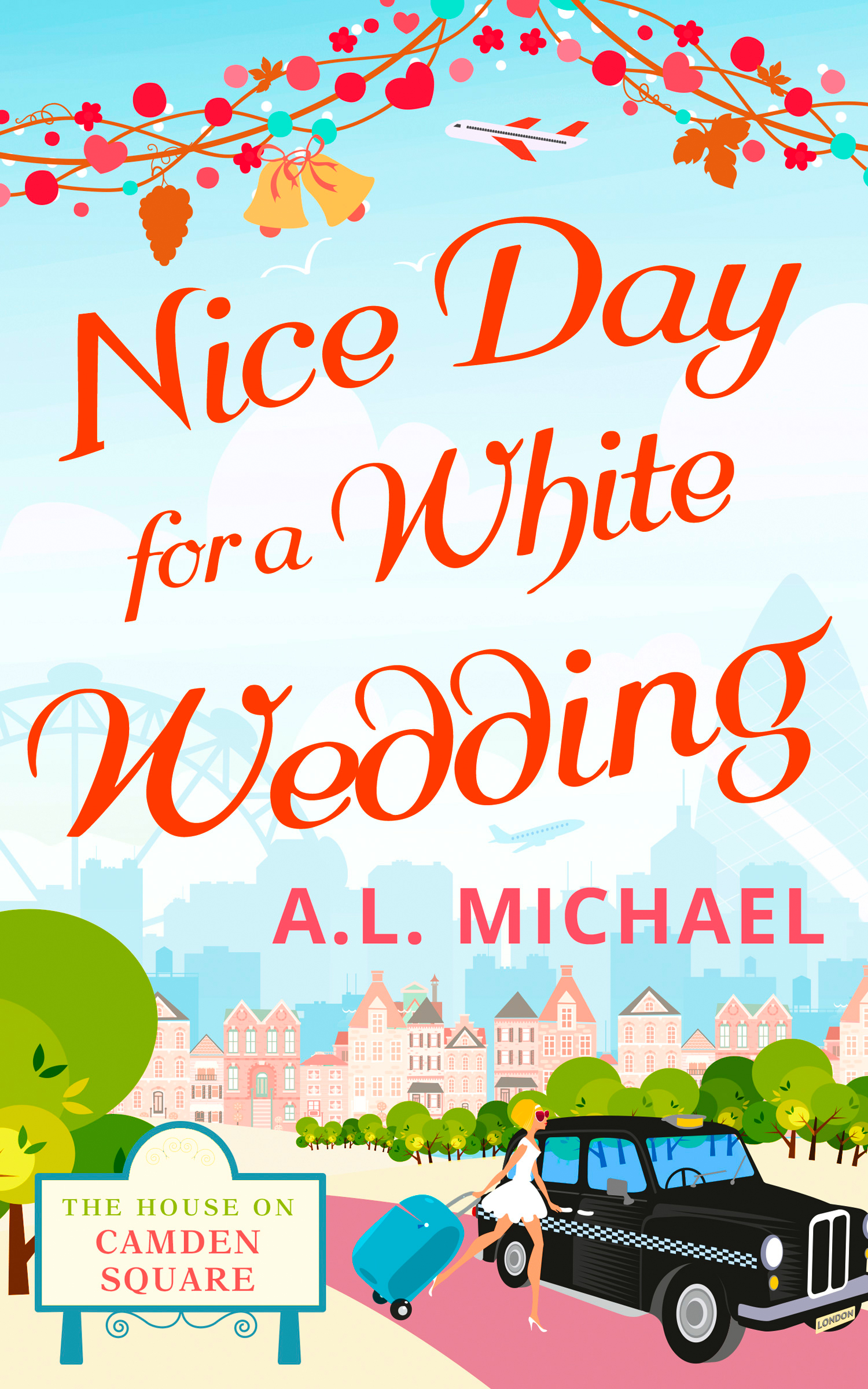 Nice Day For A White Wedding