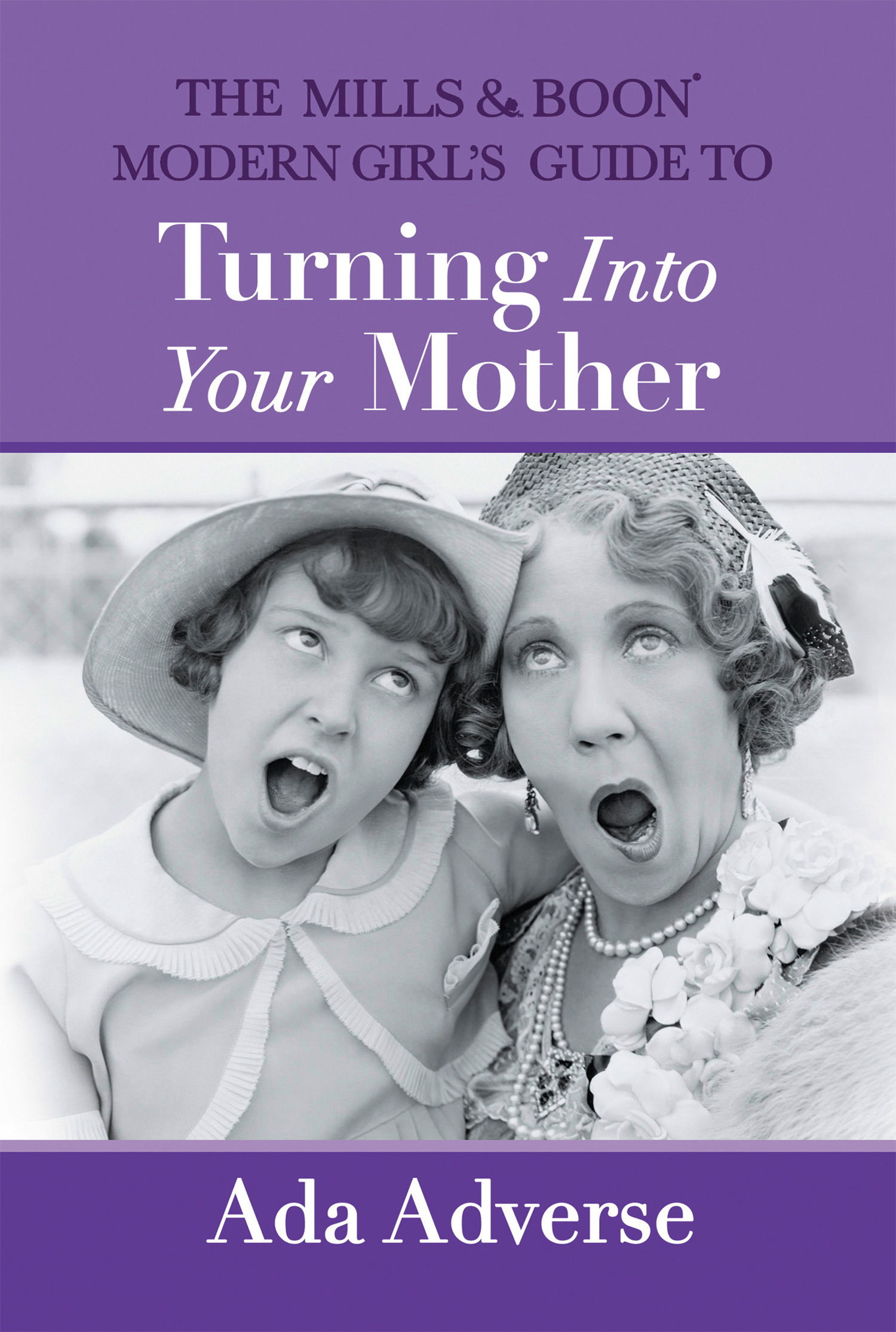 The Mills & Boon Modern Girl's Guide to Turning into Your Mother