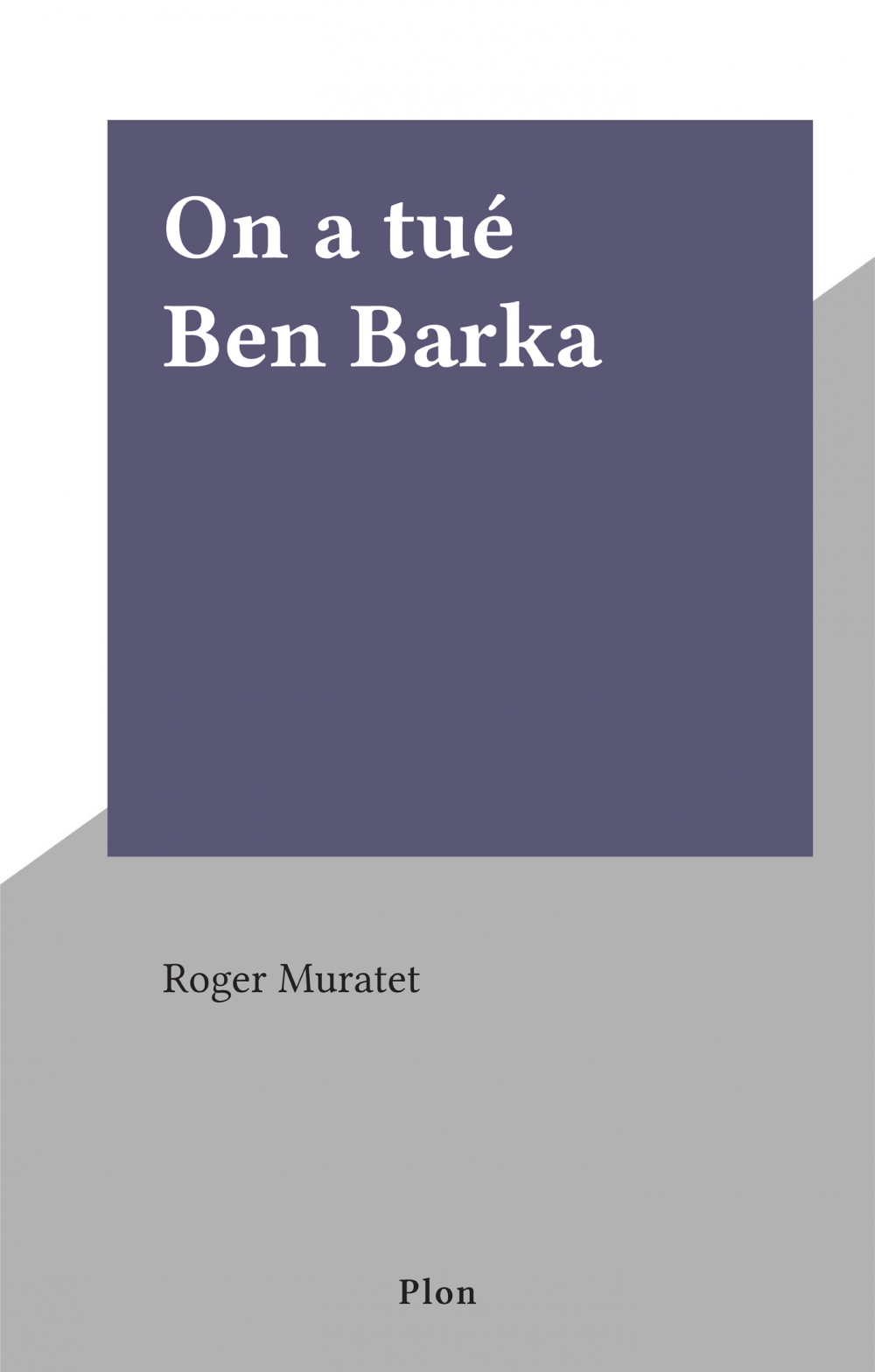 On a tué Ben Barka