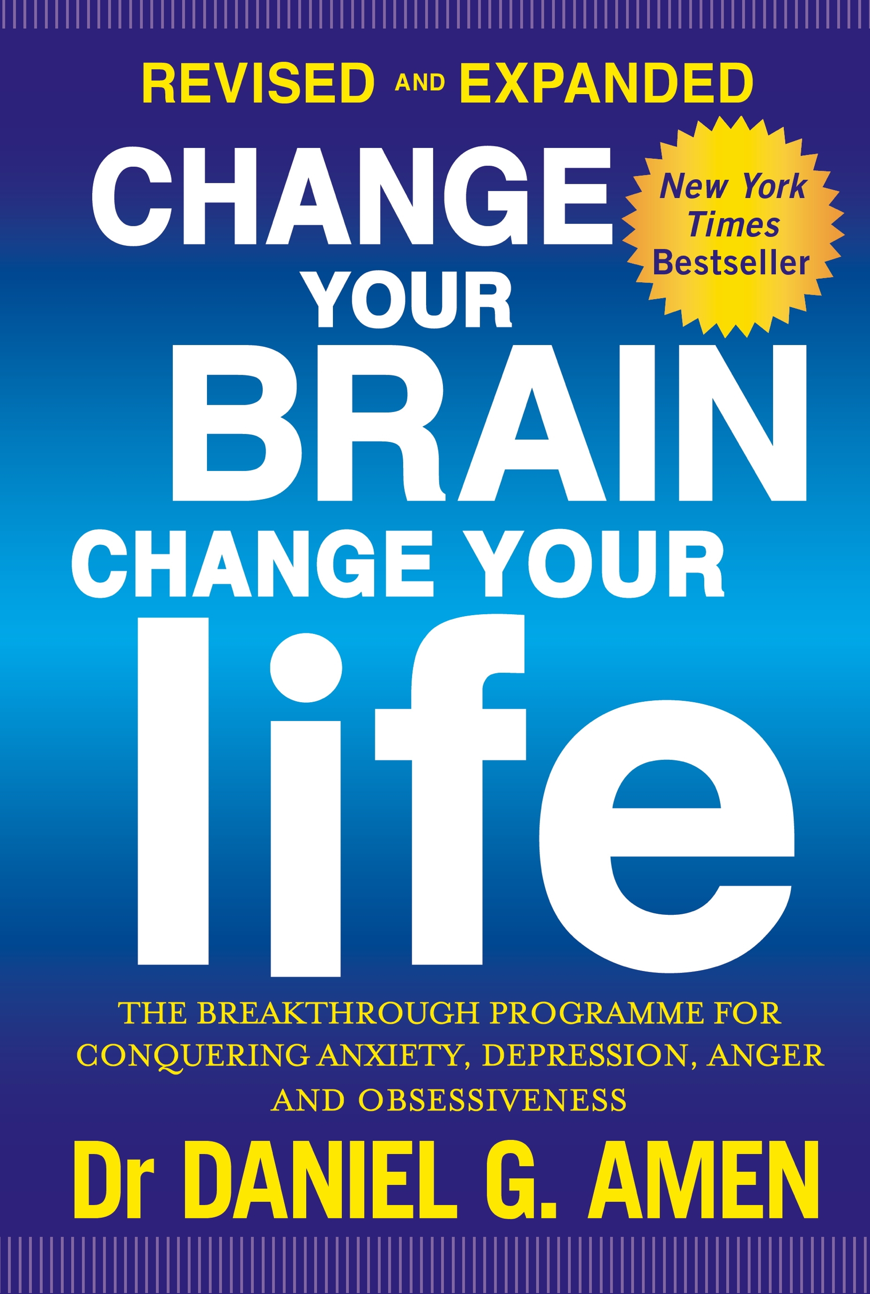Change Your Brain, Change Your Life: Revised and Expanded Edition
