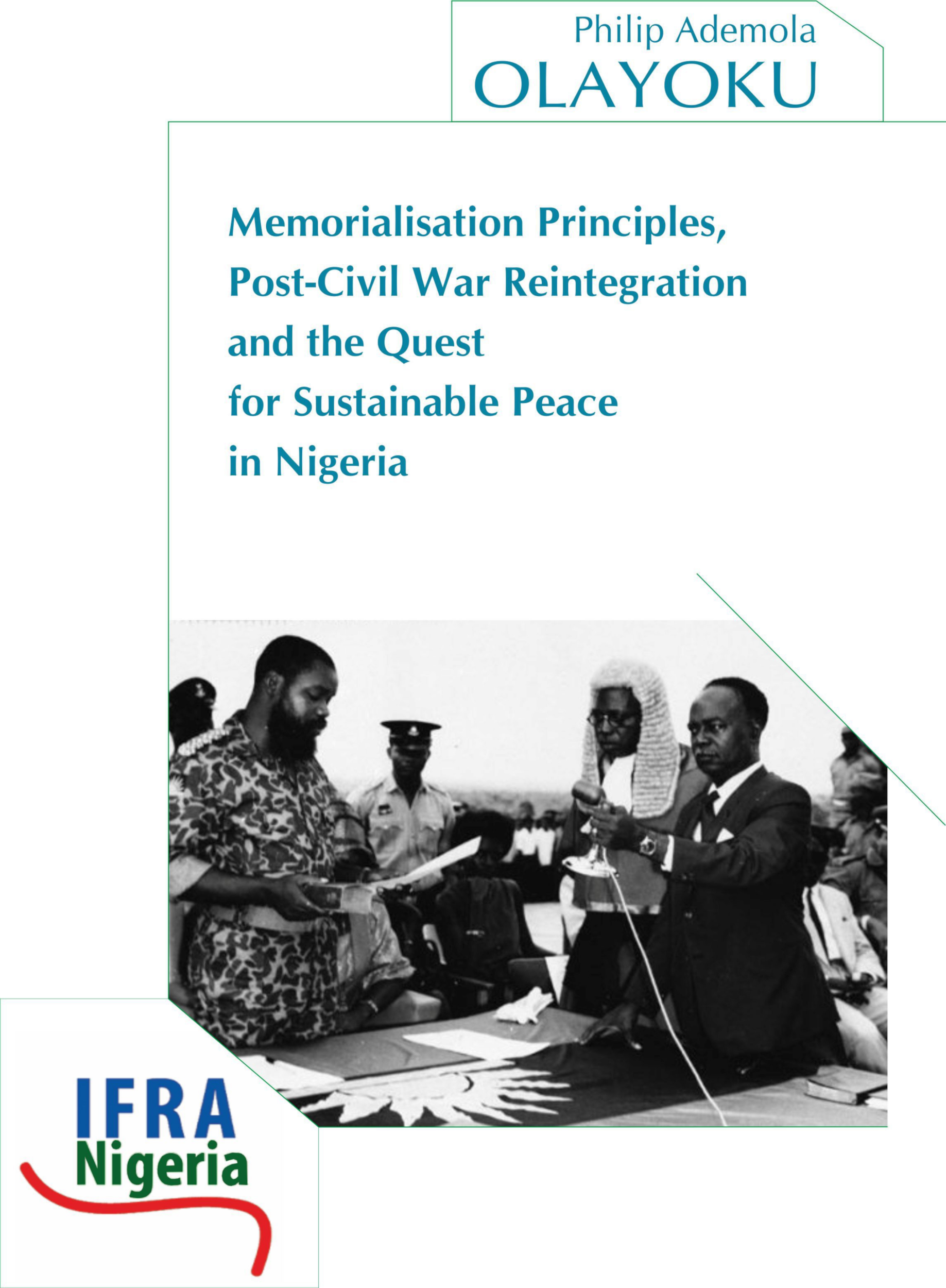 Memorialisation Principles, Post-Civil War Reintegration and the Quest for Sustainable Peace in Nigeria