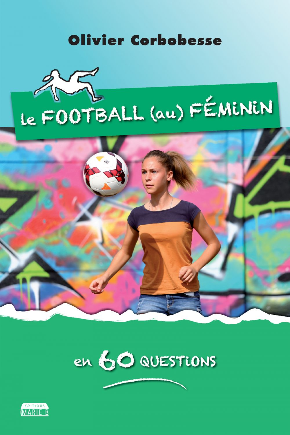 Le football au féminin en 60 questions