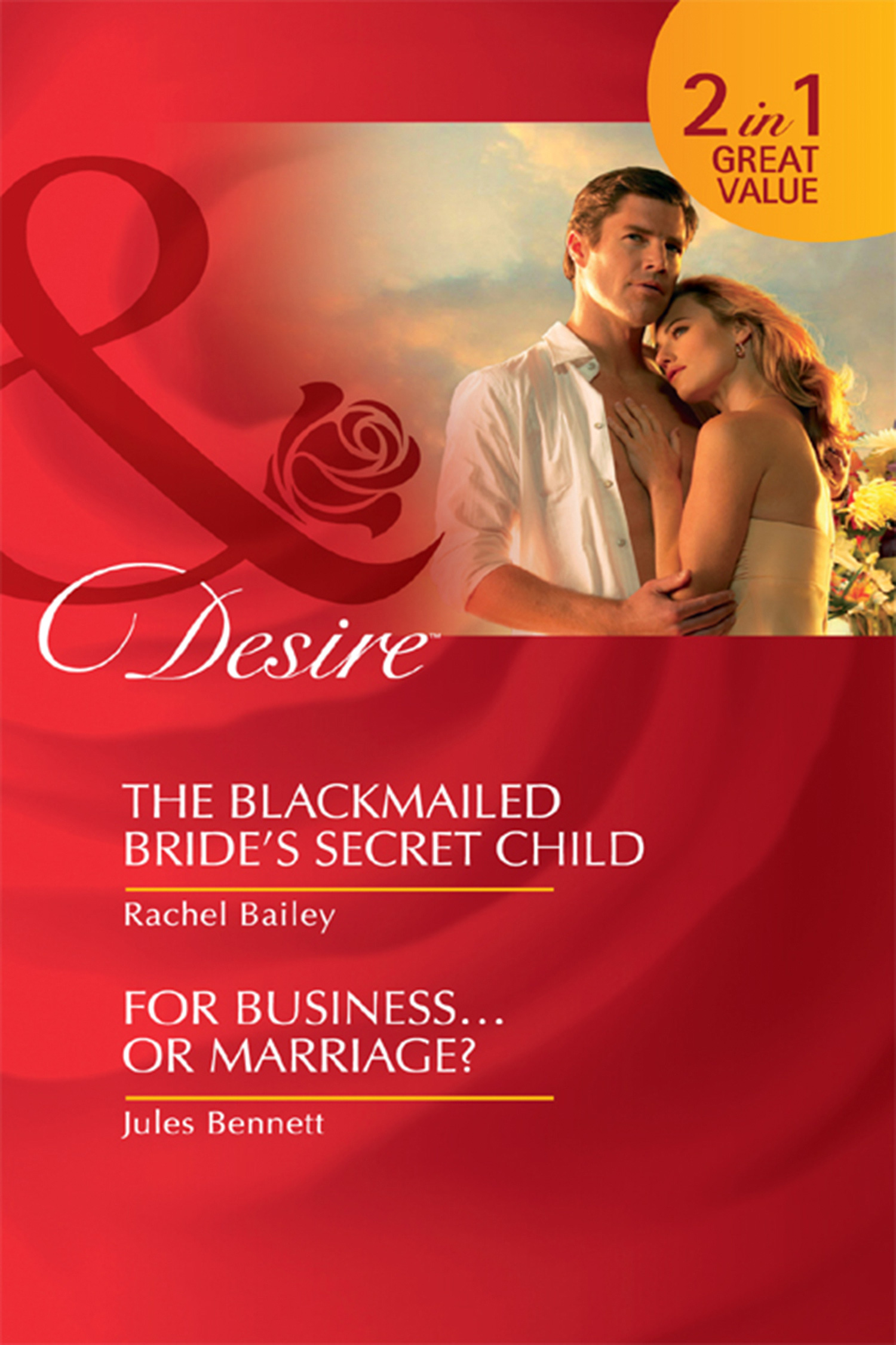 The Blackmailed Bride's Secret Child / For Business...Or Marriage?
