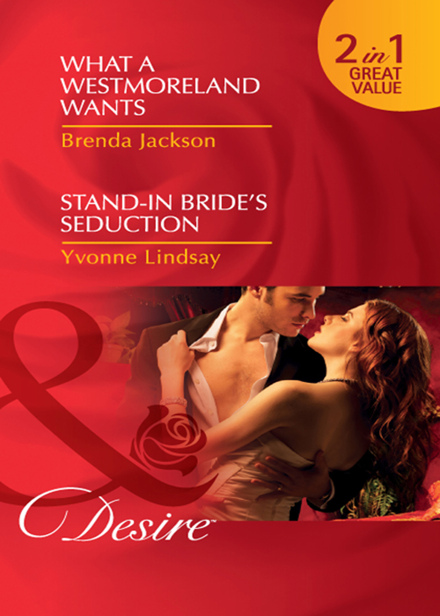 What a Westmoreland Wants / Stand-In Bride's Seduction