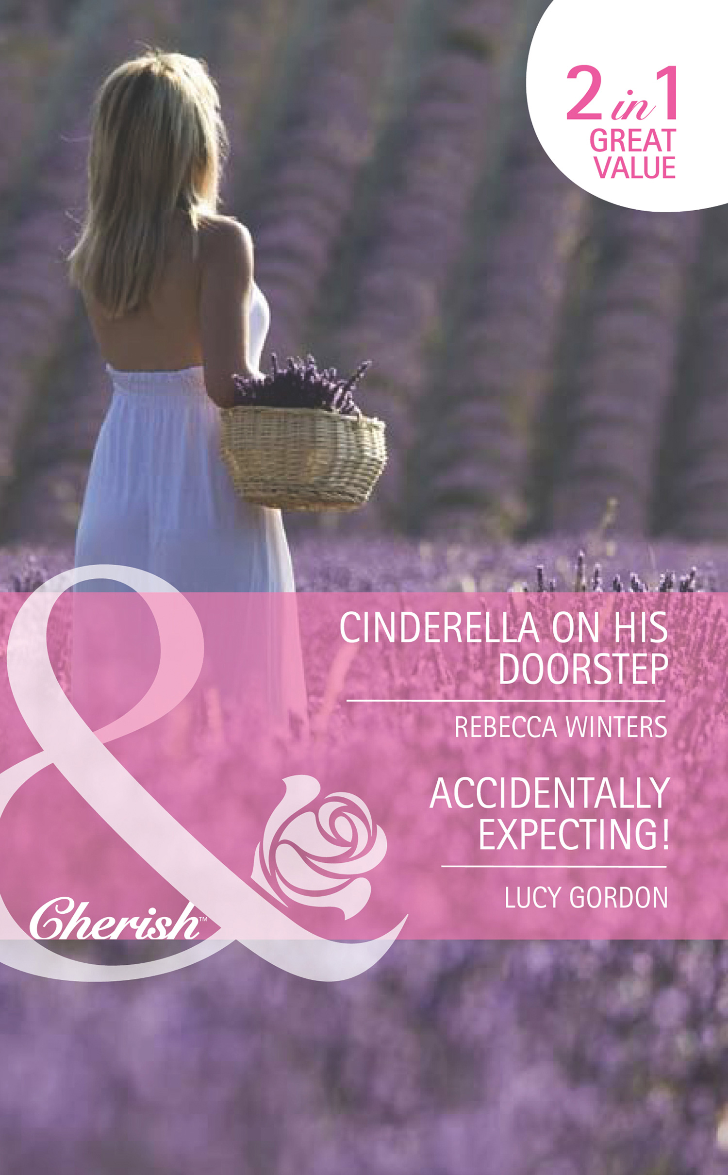 Cinderella on His Doorstep / Accidentally Expecting!