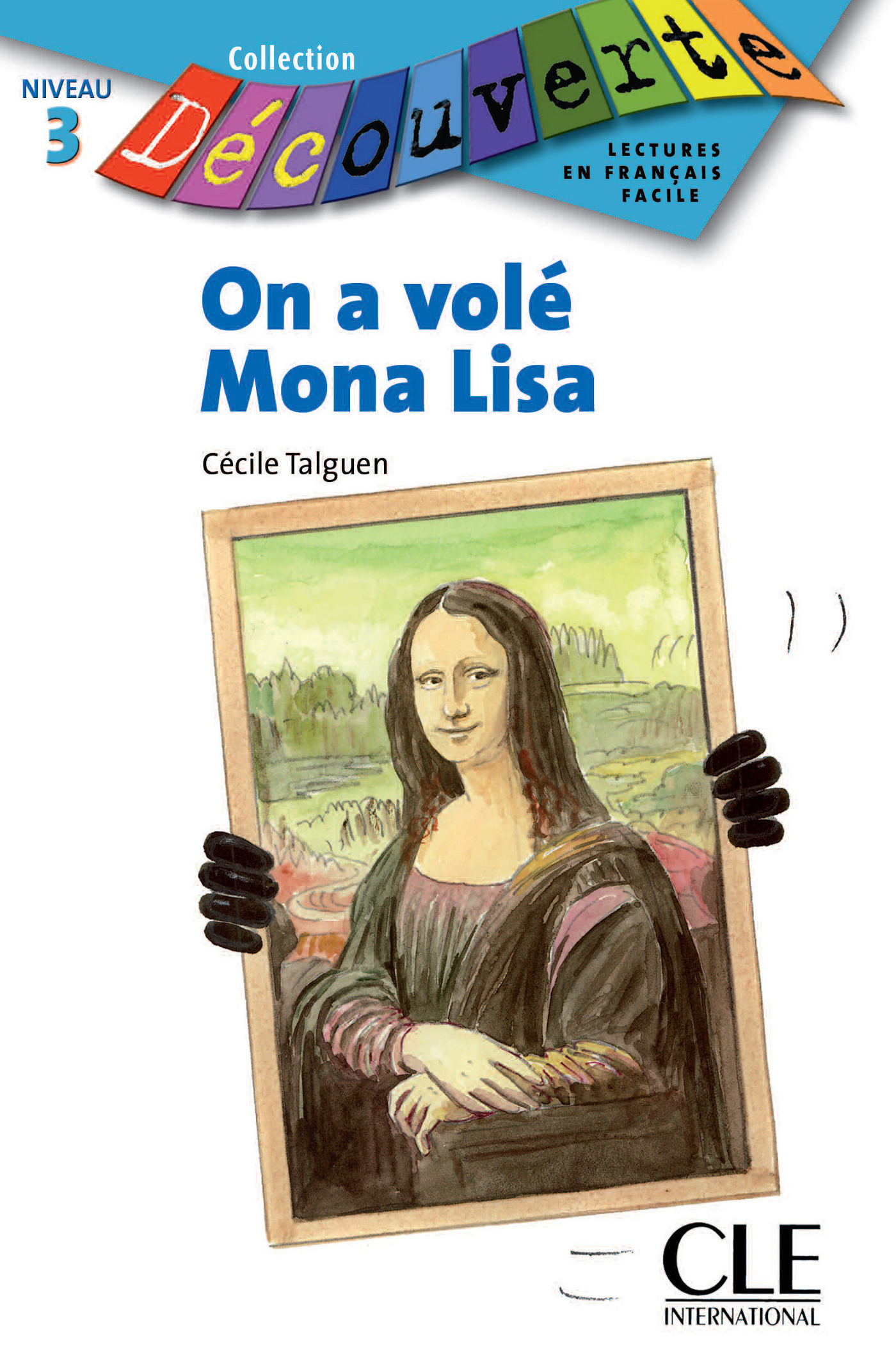 On a volé Mona Lisa - Niveau 3 - Lecture Découverte - Ebook