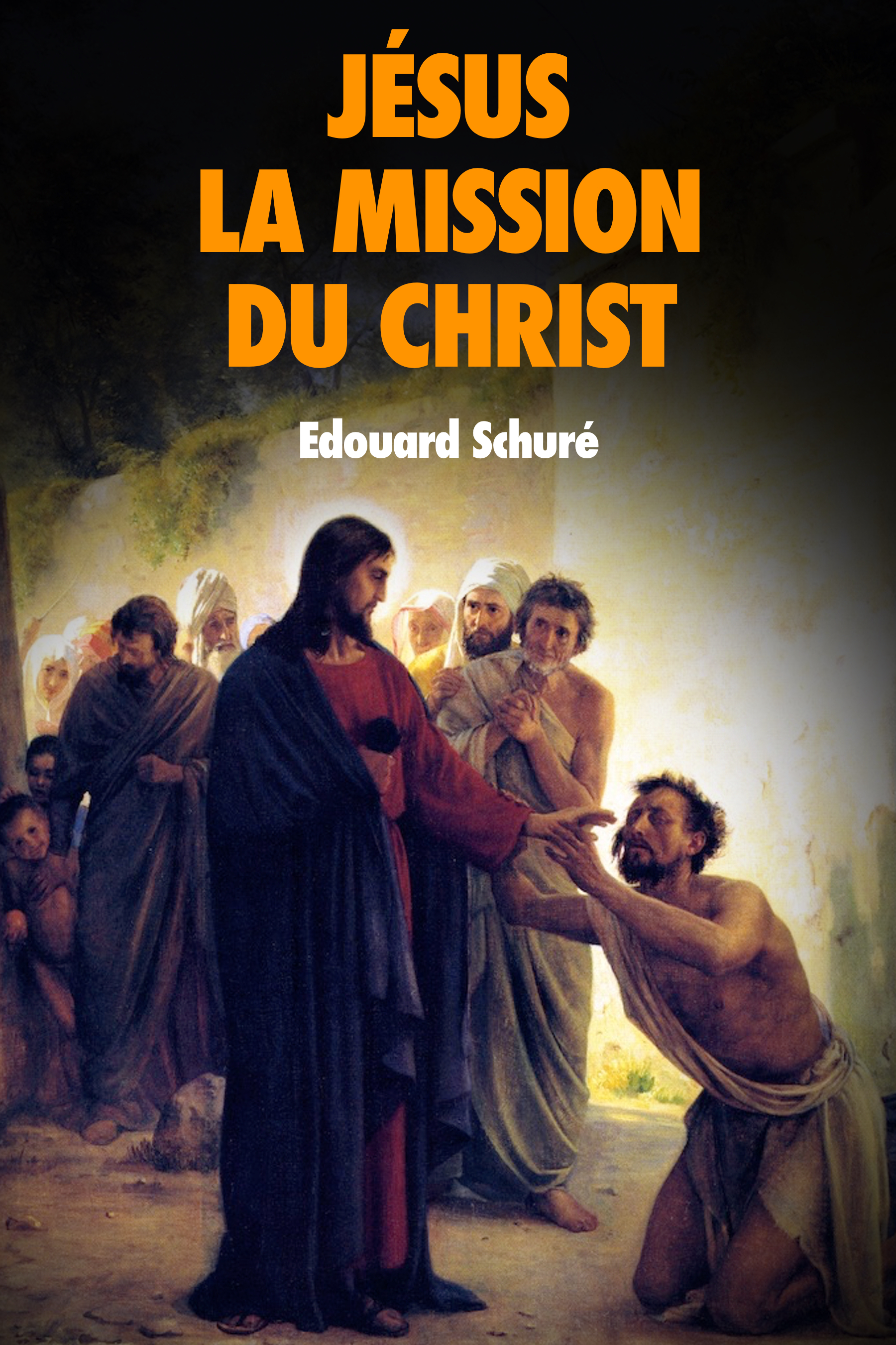 Jésus : La Mission du Christ