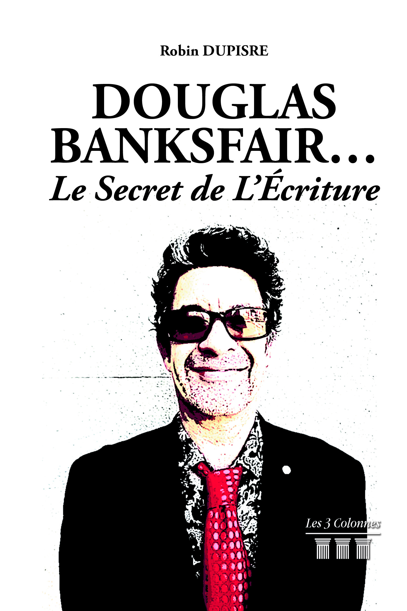 Douglas Banksfair… Le Secret de L'Écriture