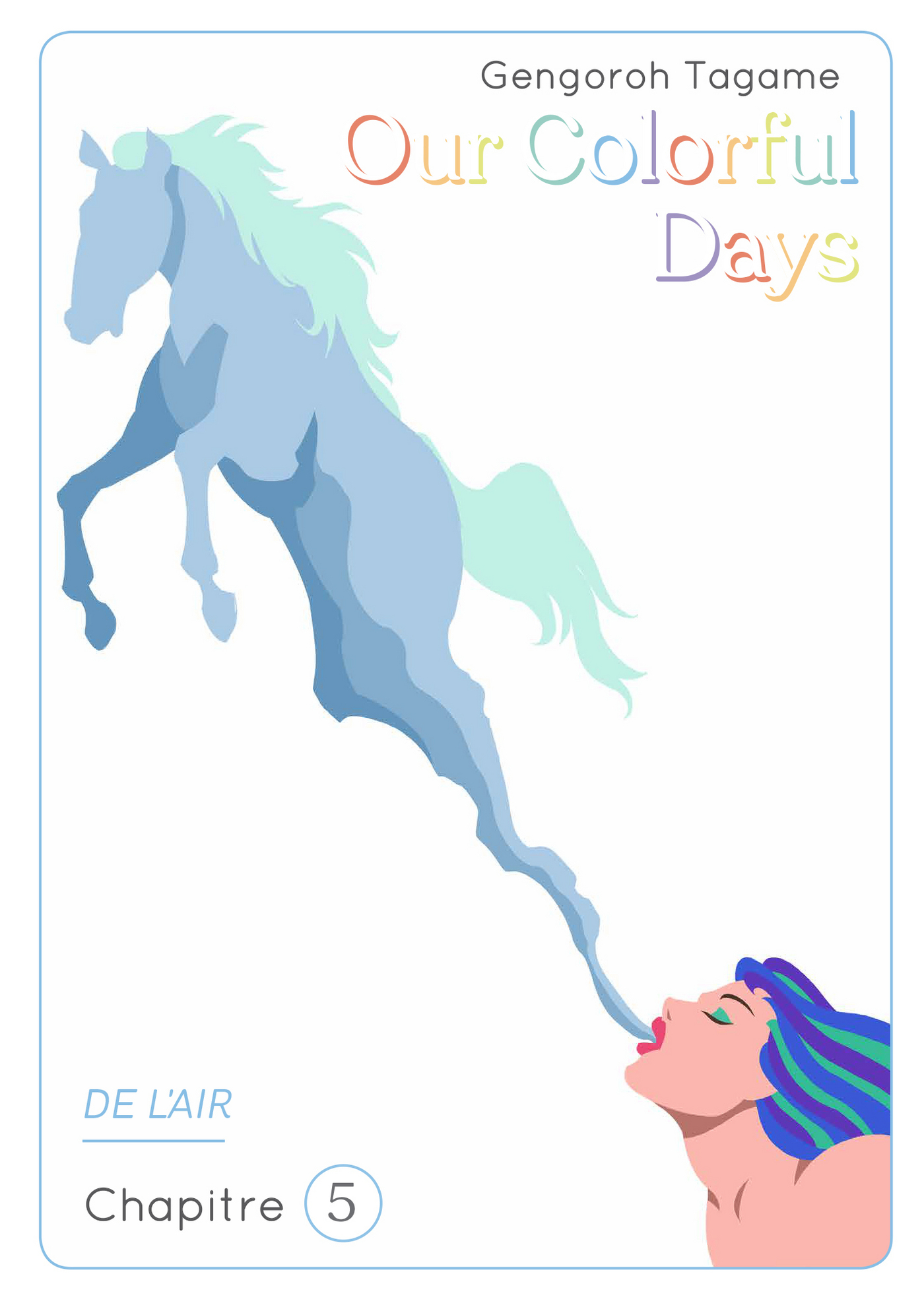 Our colorful Days - chapitre 5