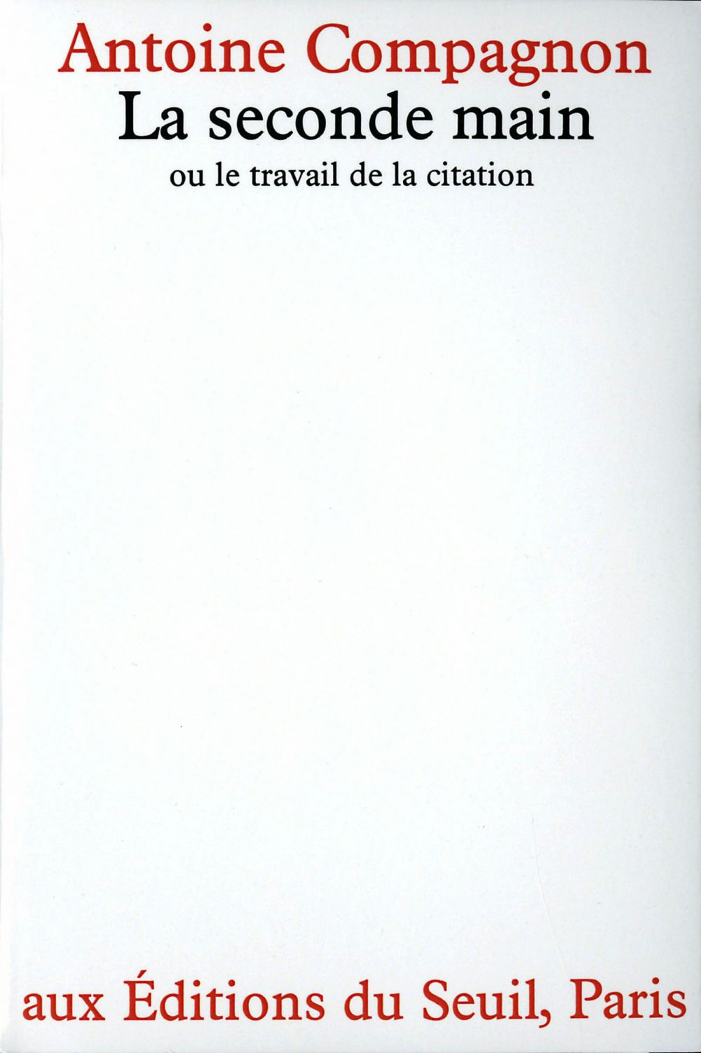 La Seconde main ou le Travail de la citation