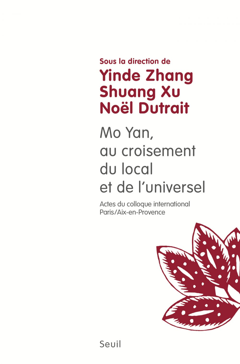 Mo Yan : au croisement du local et de l'universel. (Actes du colloque international Paris-Aix, 2013-