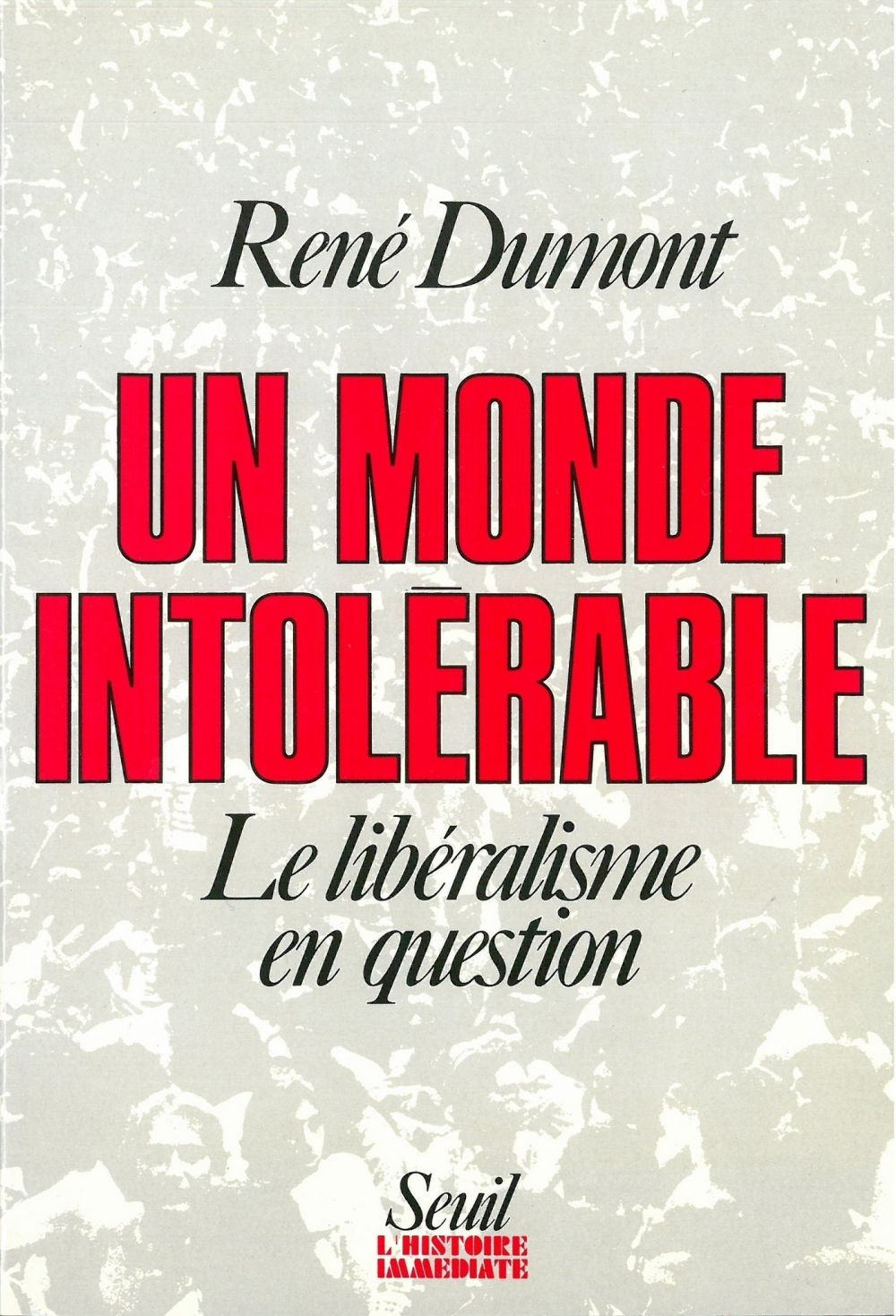 Un monde intolérable. Le libéralisme en question