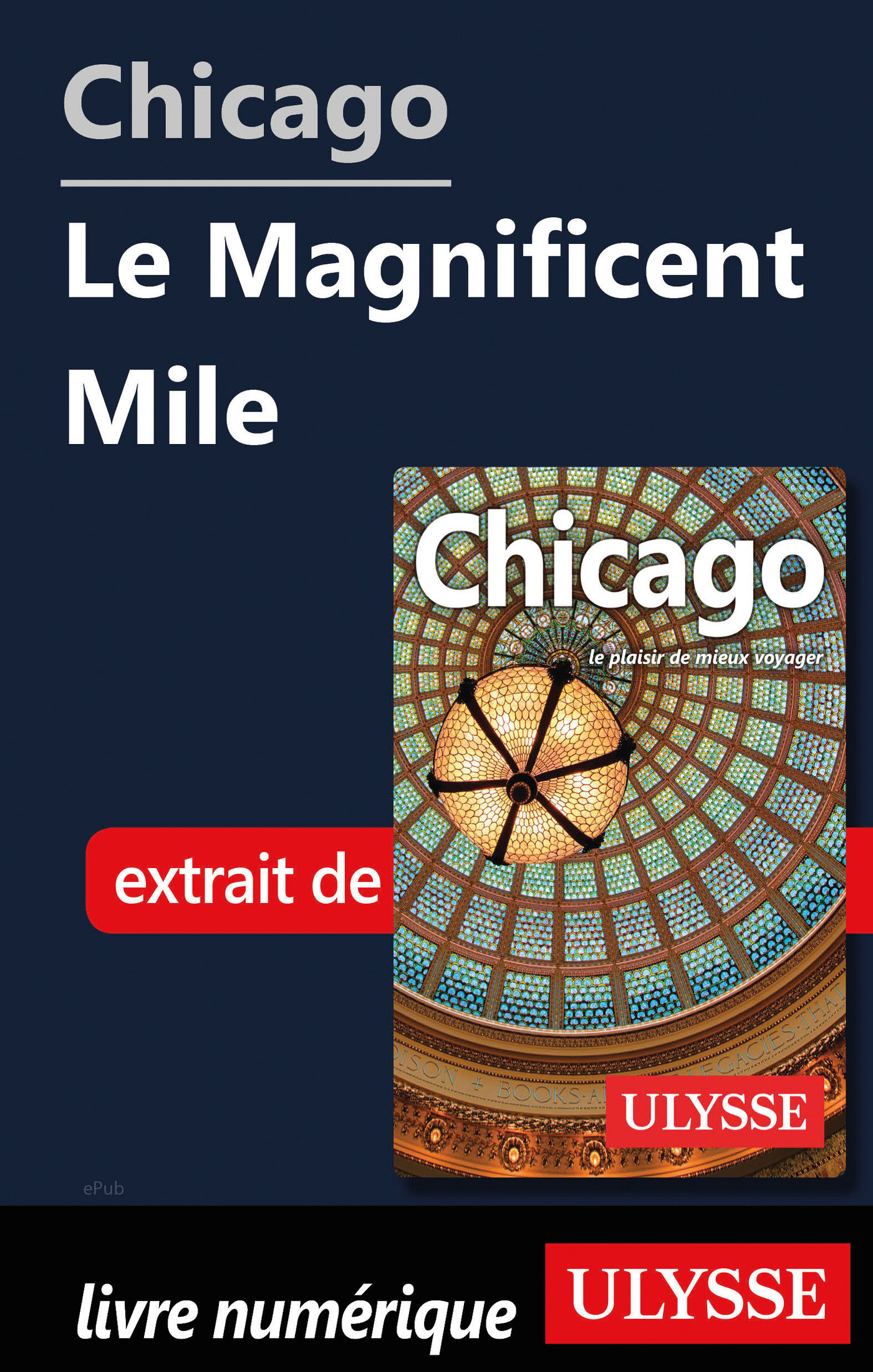 Chicago - Le Magnificent Mile