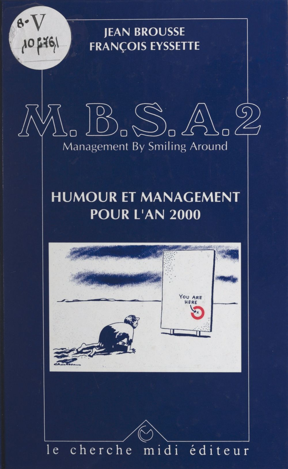 M.B.S.A., management by smiling around (2). Humour et management pour l'an 2000
