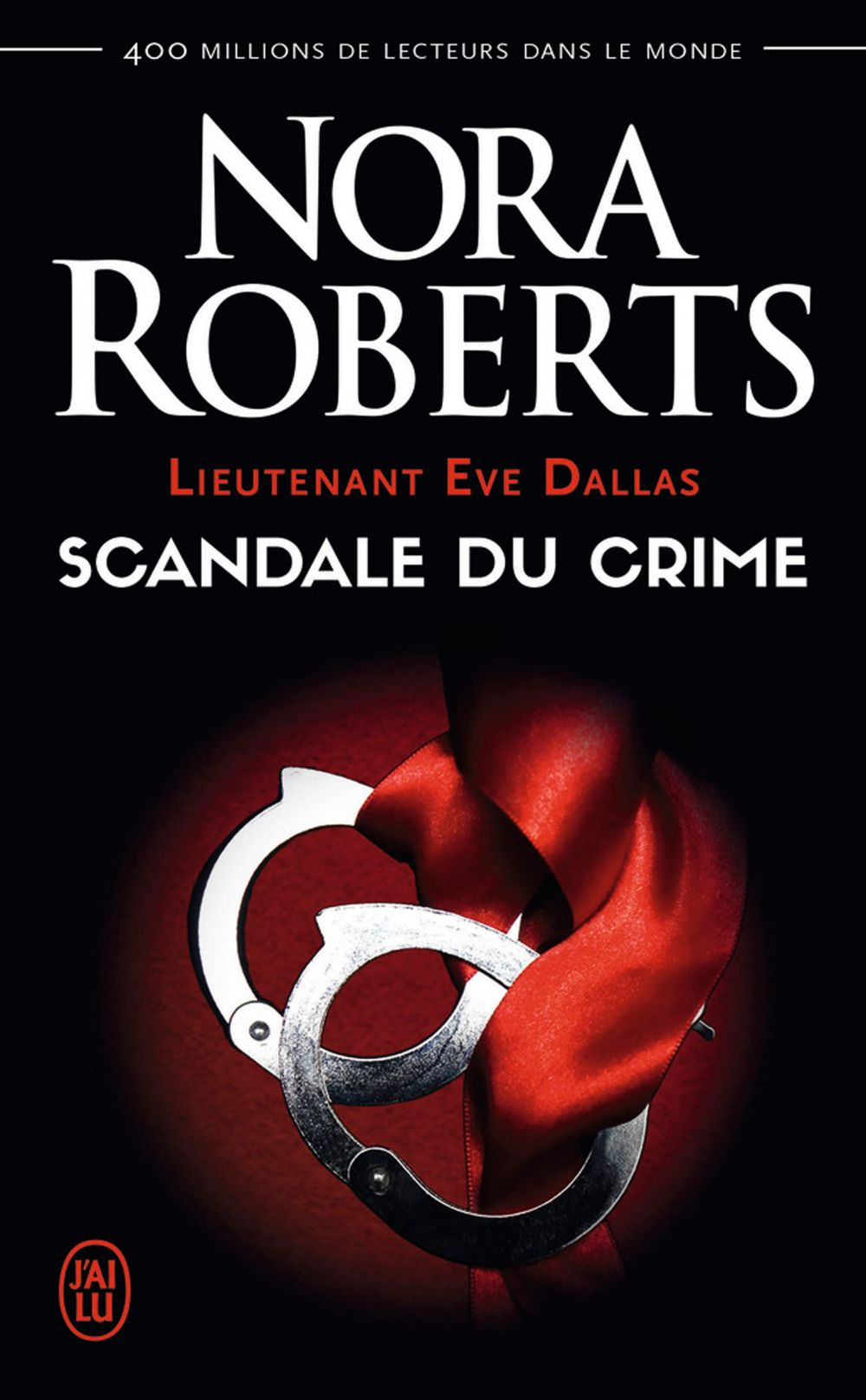 Lieutenant Eve Dallas (Tome 26) - Scandale du crime